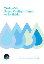 Türkiye'de Suyun Özelleştirilmesi ve Su Hakkı