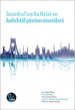 İstanbul'un su krizi ve kolektif çözüm önerileri